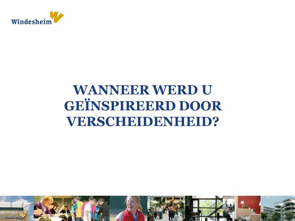 WANNEER WERD U GEÏNSPIREERD DOOR VERSCHEIDENHEID?