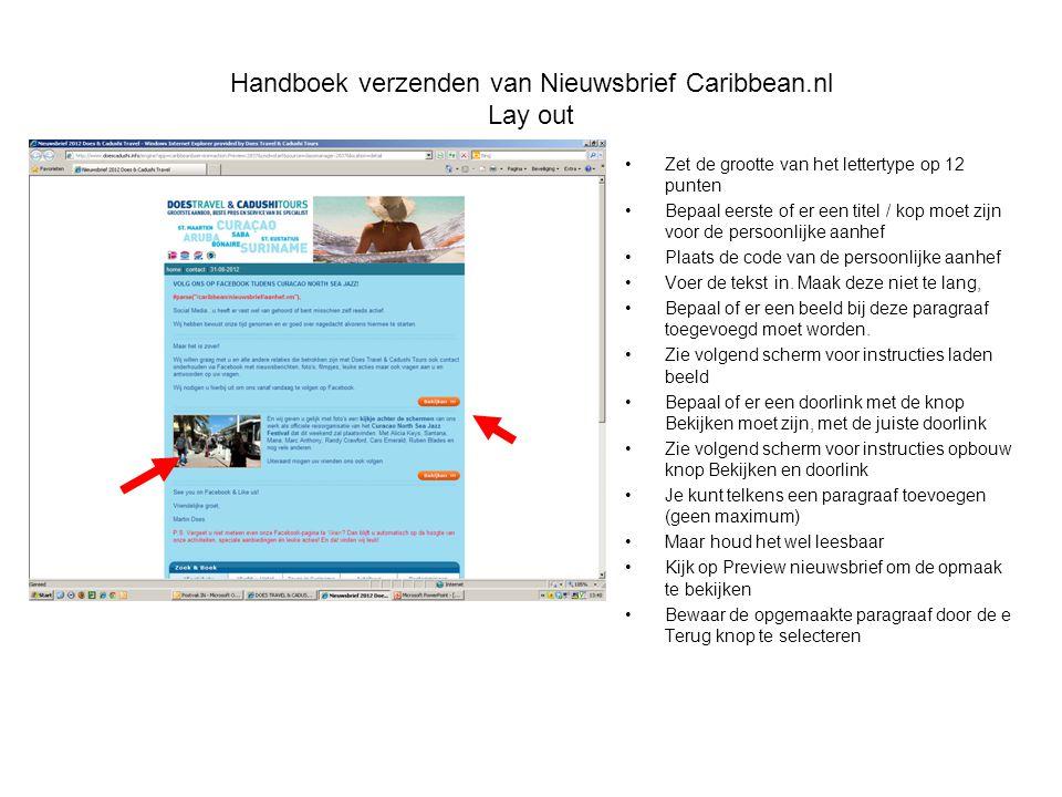 Handboek verzenden van Nieuwsbrief Caribbean.nl Lay out •Zet de grootte van het lettertype op 12 punten •Bepaal eerste of er een titel / kop moet zijn