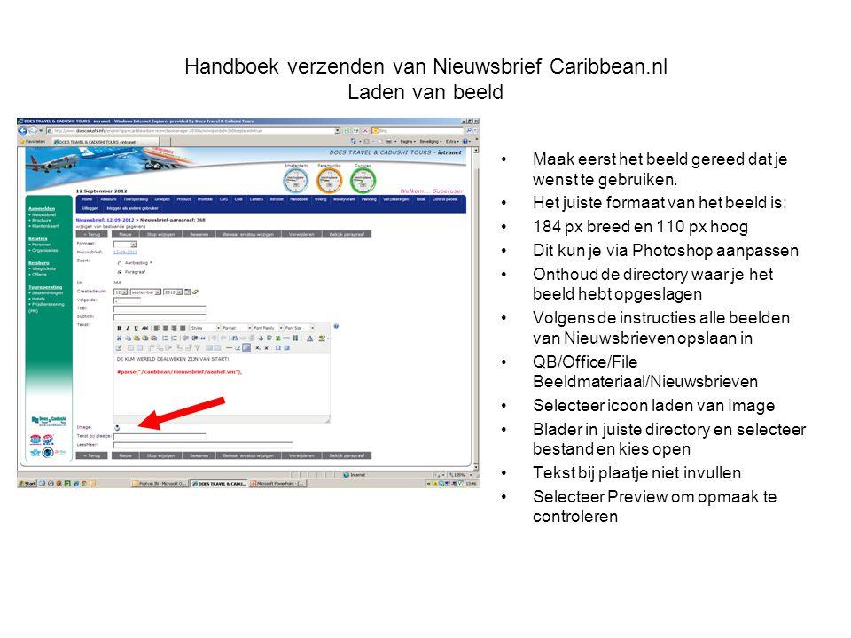 Handboek verzenden van Nieuwsbrief Caribbean.nl Laden van beeld •Maak eerst het beeld gereed dat je wenst te gebruiken. •Het juiste formaat van het be