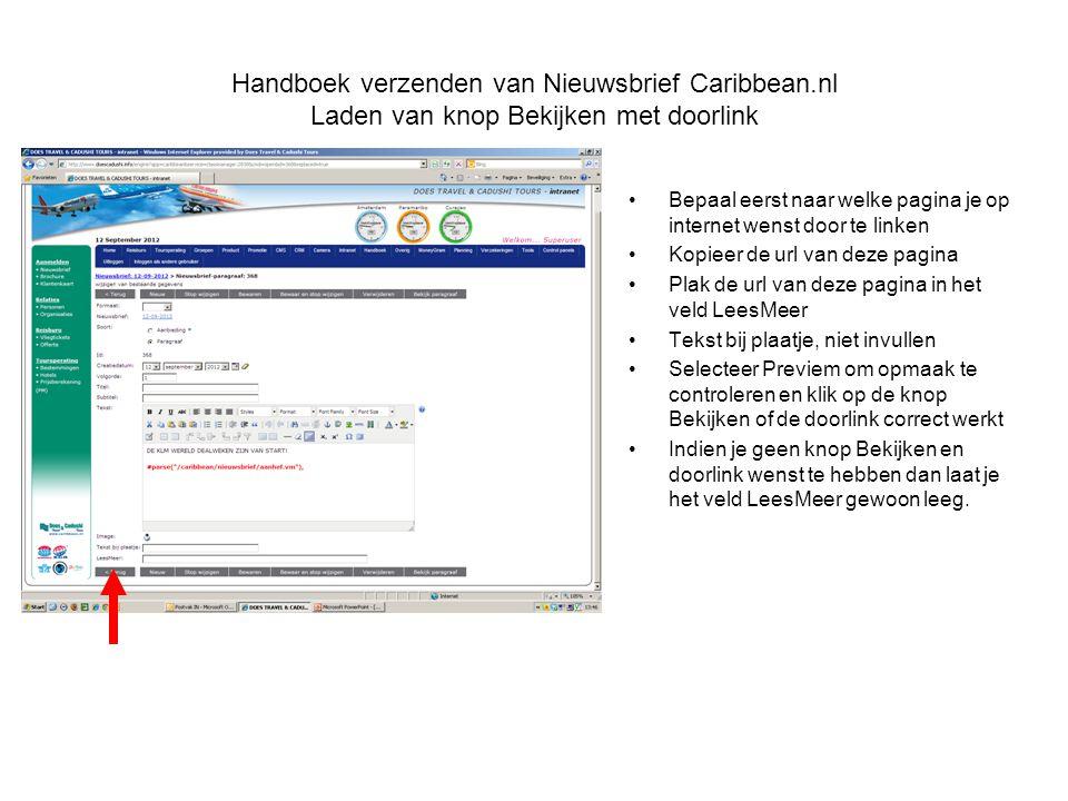 Handboek verzenden van Nieuwsbrief Caribbean.nl Laden van knop Bekijken met doorlink •Bepaal eerst naar welke pagina je op internet wenst door te link