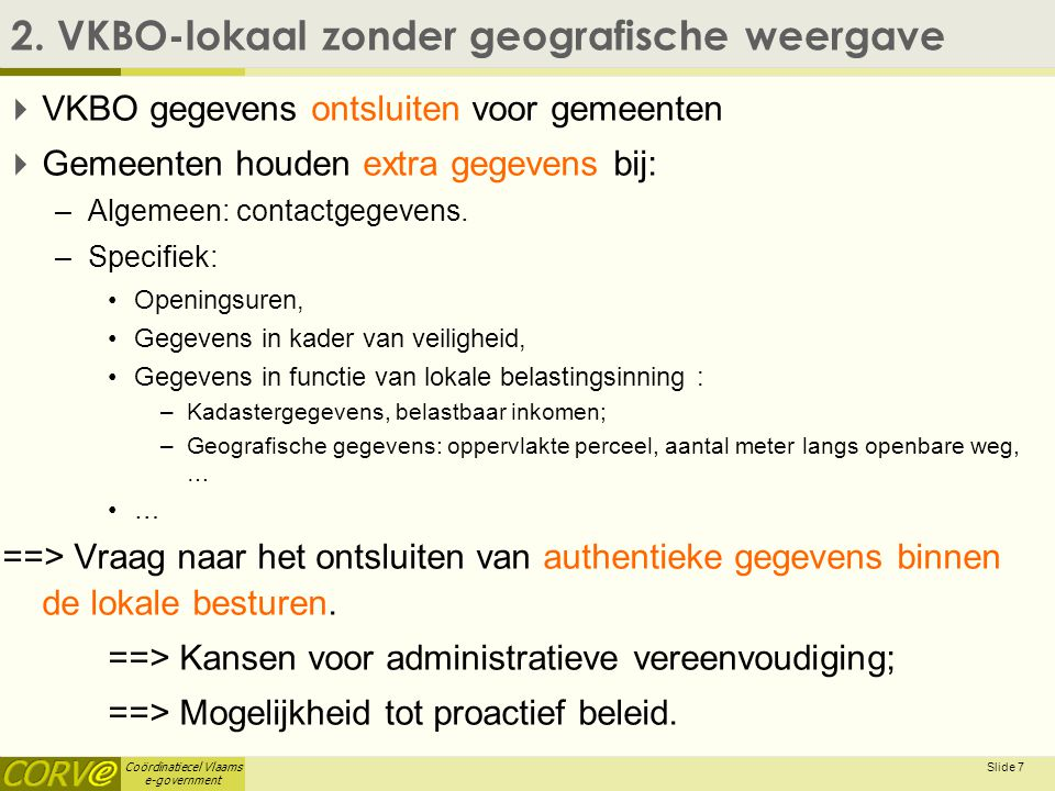Coördinatiecel Vlaams e-government Slide 8 2.