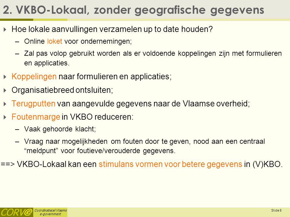 Coördinatiecel Vlaams e-government Slide 9 2.