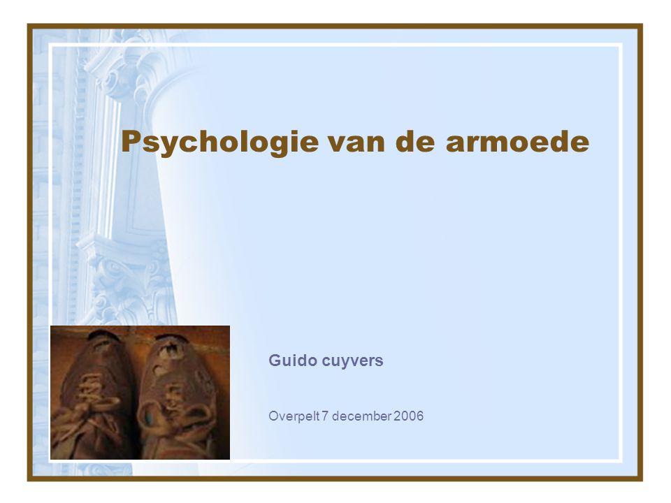 Psychologie van de armoede Guido cuyvers Overpelt 7 december 2006