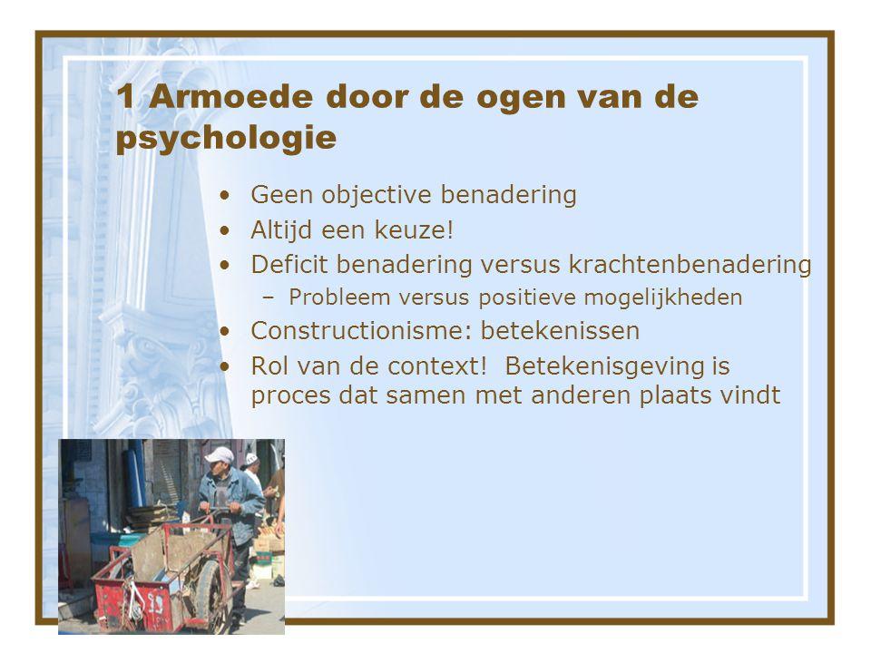 1 Armoede door de ogen van de psychologie •Geen objective benadering •Altijd een keuze.