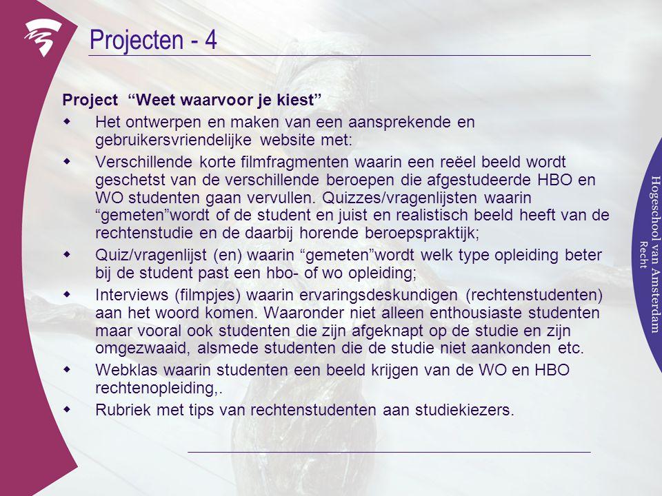"""Projecten - 4 Project """"Weet waarvoor je kiest""""  Het ontwerpen en maken van een aansprekende en gebruikersvriendelijke website met:  Verschillende ko"""