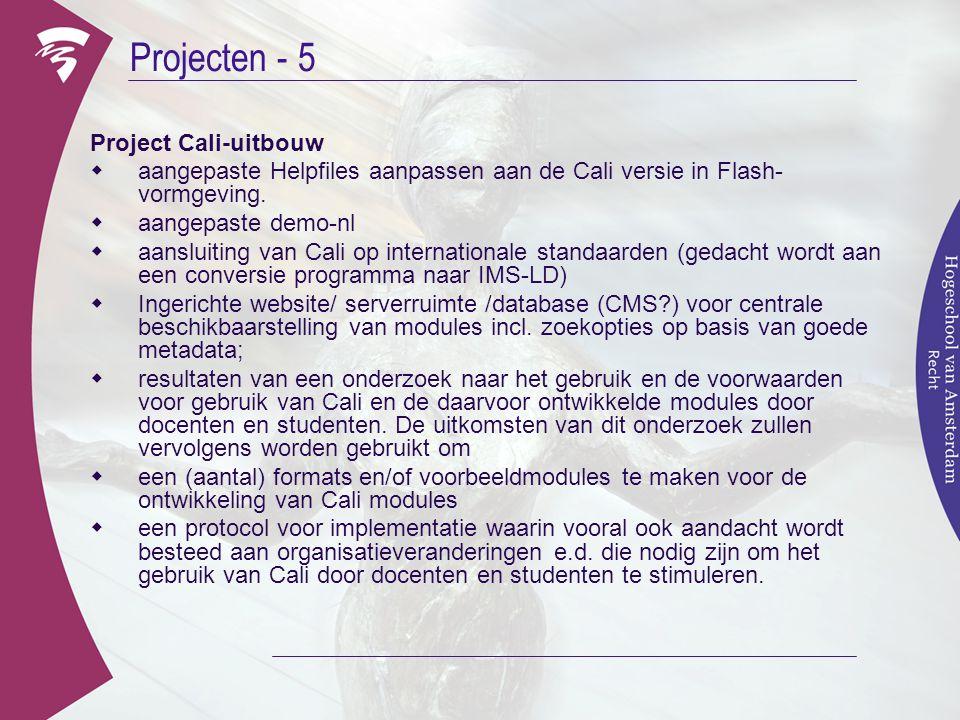 Projecten - 5 Project Cali-uitbouw  aangepaste Helpfiles aanpassen aan de Cali versie in Flash- vormgeving.  aangepaste demo-nl  aansluiting van Ca