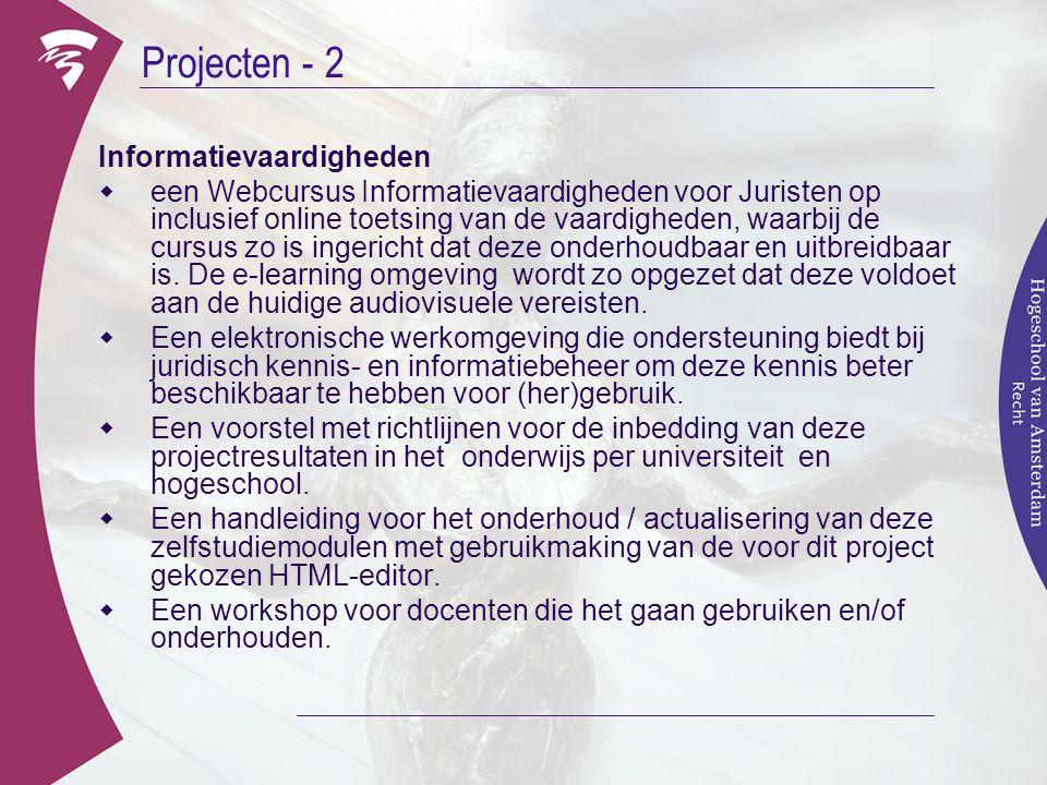 Projecten - 2 Informatievaardigheden  een Webcursus Informatievaardigheden voor Juristen op inclusief online toetsing van de vaardigheden, waarbij de