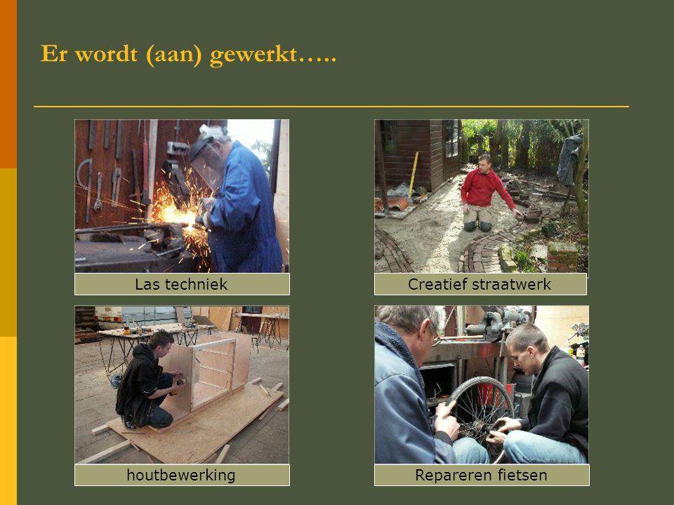 Er wordt (aan) gewerkt….. Las techniek houtbewerkingRepareren fietsen Creatief straatwerk