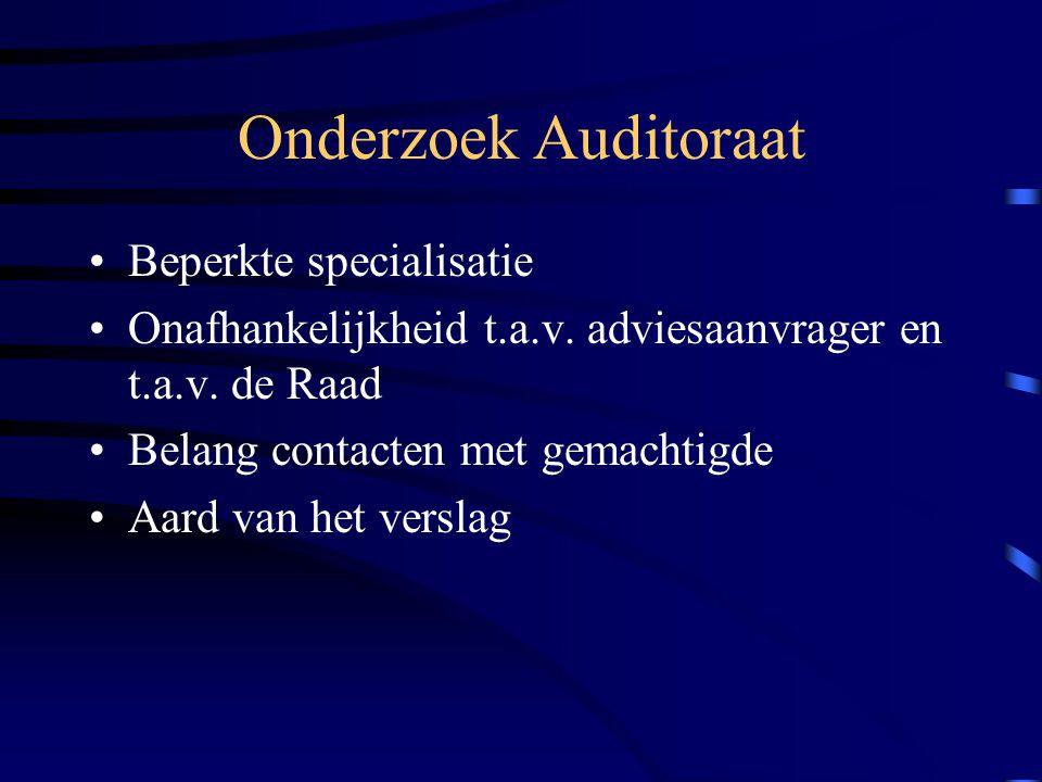 Onderzoek Auditoraat •Beperkte specialisatie •Onafhankelijkheid t.a.v.