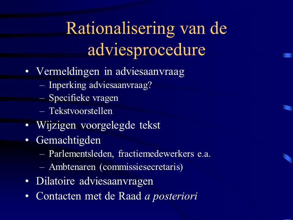 Rationalisering van de adviesprocedure •Vermeldingen in adviesaanvraag –Inperking adviesaanvraag.