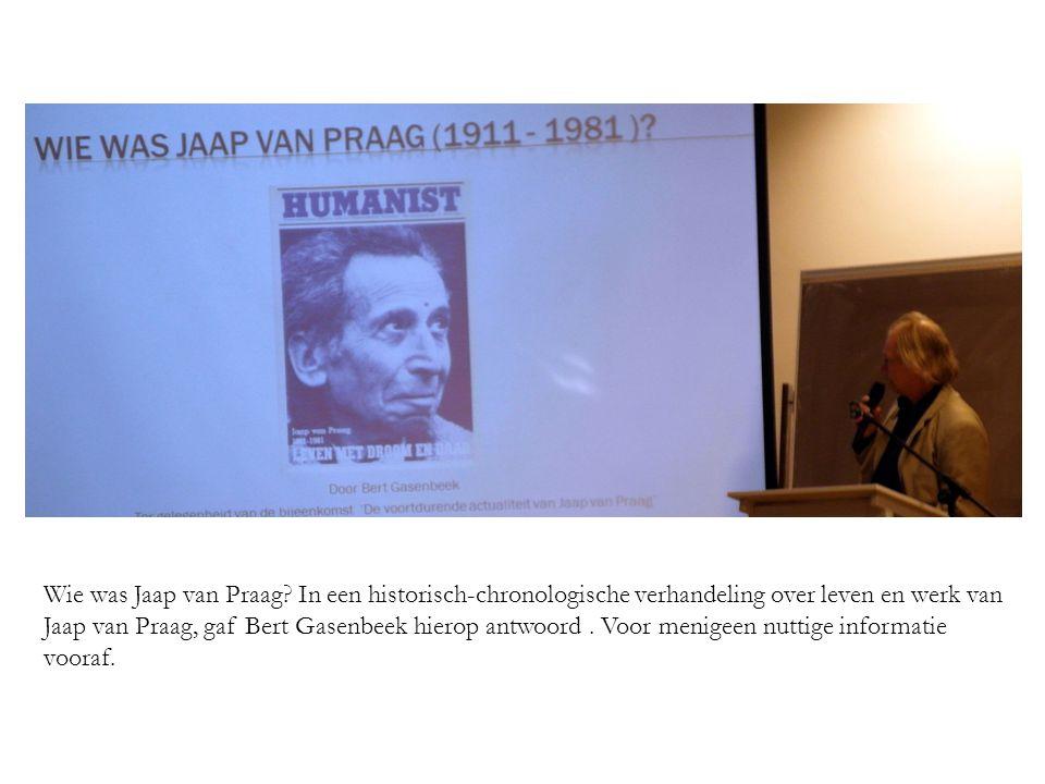 Wie was Jaap van Praag.