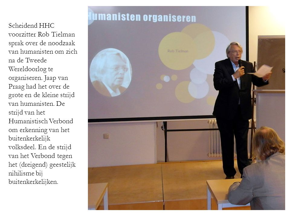 Scheidend HHC voorzitter Rob Tielman sprak over de noodzaak van humanisten om zich na de Tweede Wereldoorlog te organiseren.