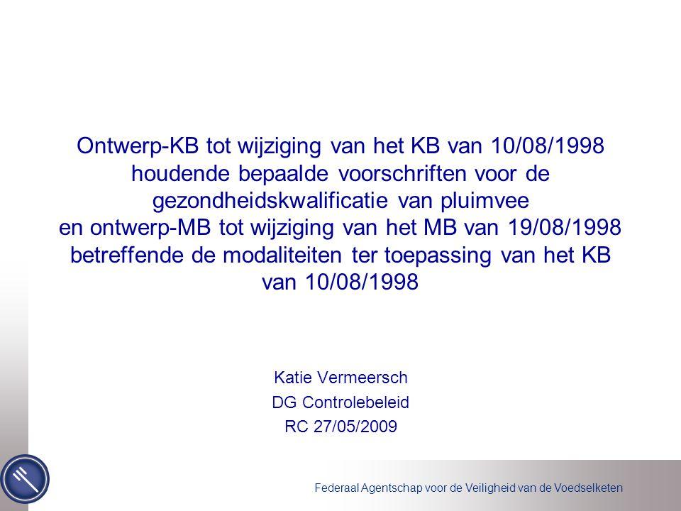 Federaal Agentschap voor de Veiligheid van de Voedselketen Ontwerp-KB tot wijziging van het KB van 10/08/1998 houdende bepaalde voorschriften voor de