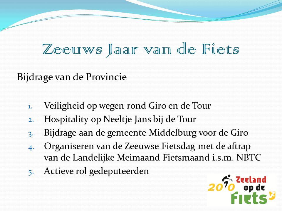 Bijdrage van de Provincie 1. Veiligheid op wegen rond Giro en de Tour 2. Hospitality op Neeltje Jans bij de Tour 3. Bijdrage aan de gemeente Middelbur