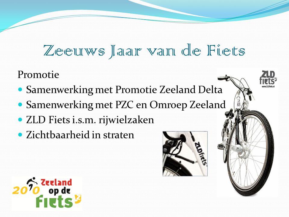 Promotie  Samenwerking met Promotie Zeeland Delta  Samenwerking met PZC en Omroep Zeeland  ZLD Fiets i.s.m. rijwielzaken  Zichtbaarheid in straten