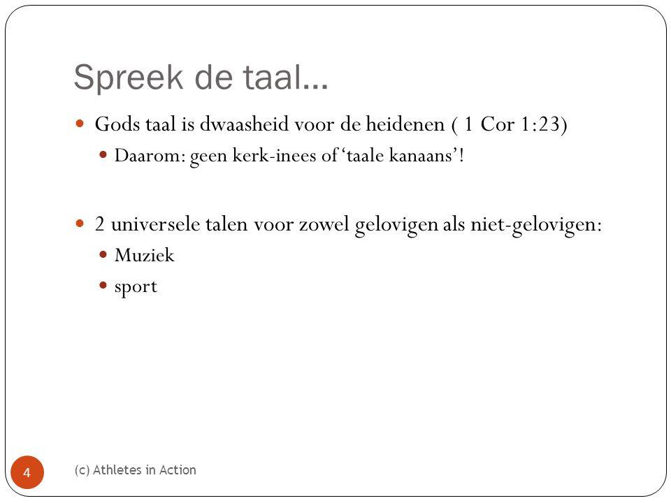 Spreek de taal…  Gods taal is dwaasheid voor de heidenen ( 1 Cor 1:23)  Daarom: geen kerk-inees of 'taale kanaans'.