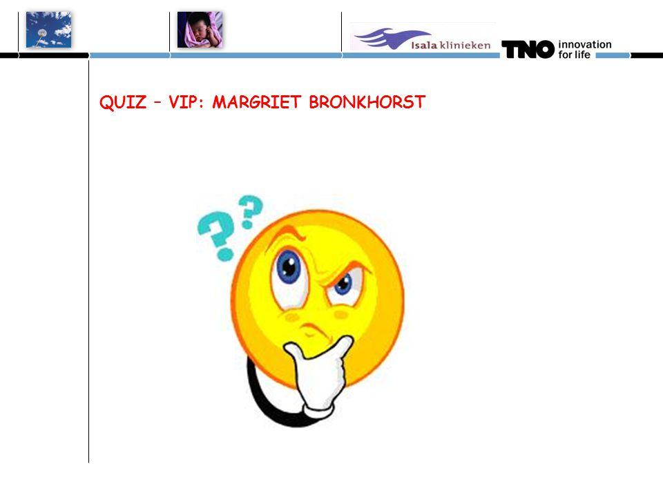 QUIZ – VIP: MARGRIET BRONKHORST