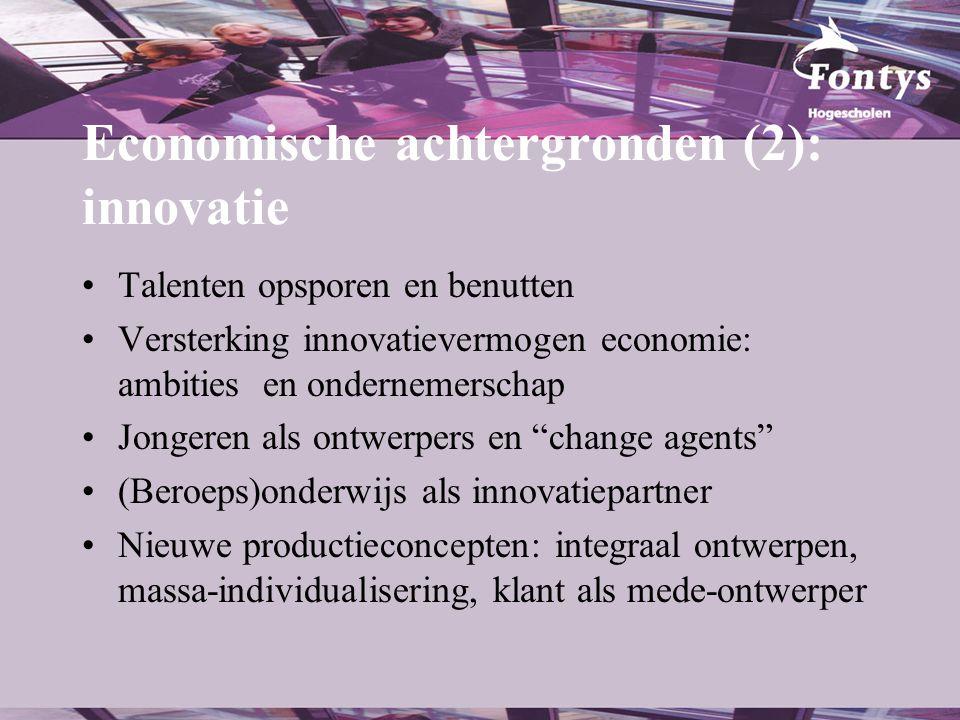 Economische achtergronden (2): innovatie •Talenten opsporen en benutten •Versterking innovatievermogen economie: ambities en ondernemerschap •Jongeren