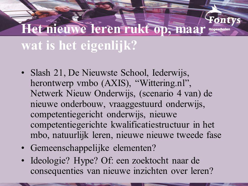 """Het nieuwe leren rukt op, maar wat is het eigenlijk? •Slash 21, De Nieuwste School, Iederwijs, herontwerp vmbo (AXIS), """"Wittering.nl"""", Netwerk Nieuw O"""