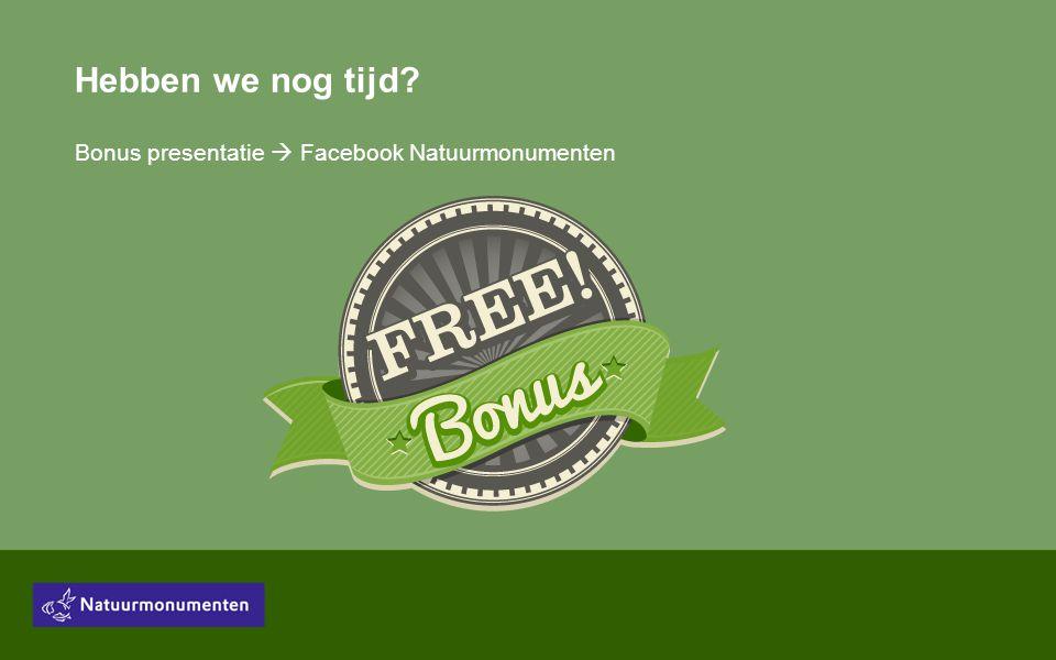 Hebben we nog tijd Bonus presentatie  Facebook Natuurmonumenten