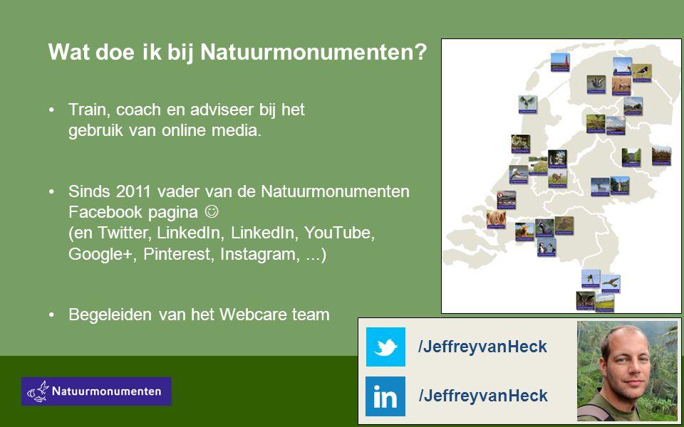 Wat doe ik bij Natuurmonumenten. •Train, coach en adviseer bij het gebruik van online media.