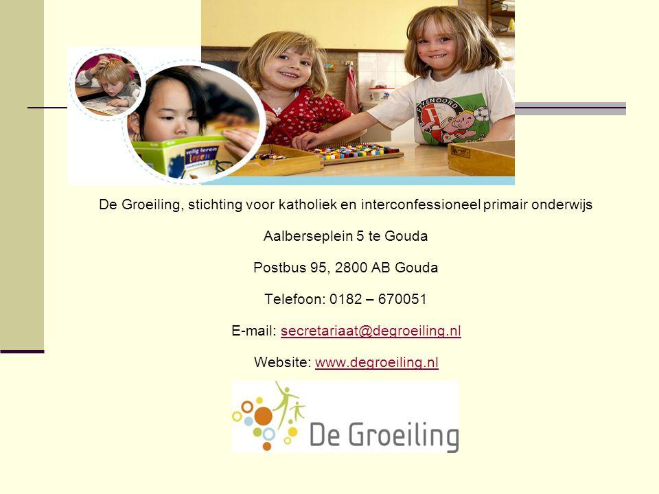 De Groeiling, stichting voor katholiek en interconfessioneel primair onderwijs Aalberseplein 5 te Gouda Postbus 95, 2800 AB Gouda Telefoon: 0182 – 670
