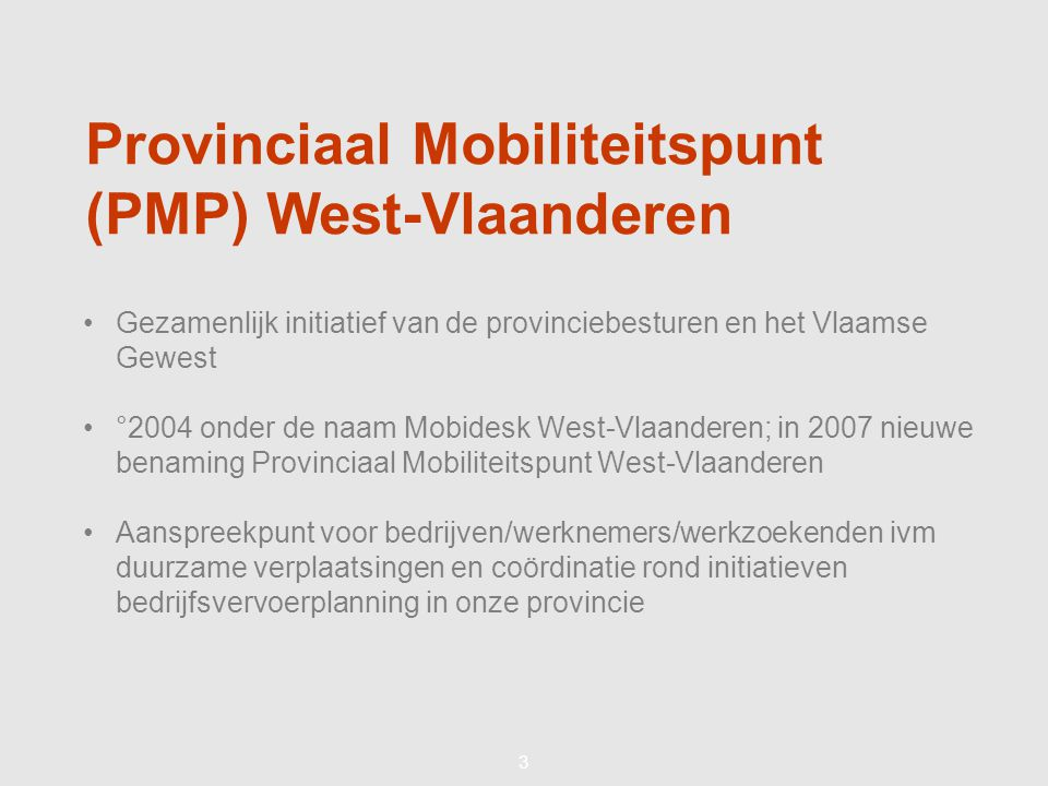 44 Provinciaal Mobiliteitspunt (PMP) West-Vlaanderen Dienstverlening op maat.