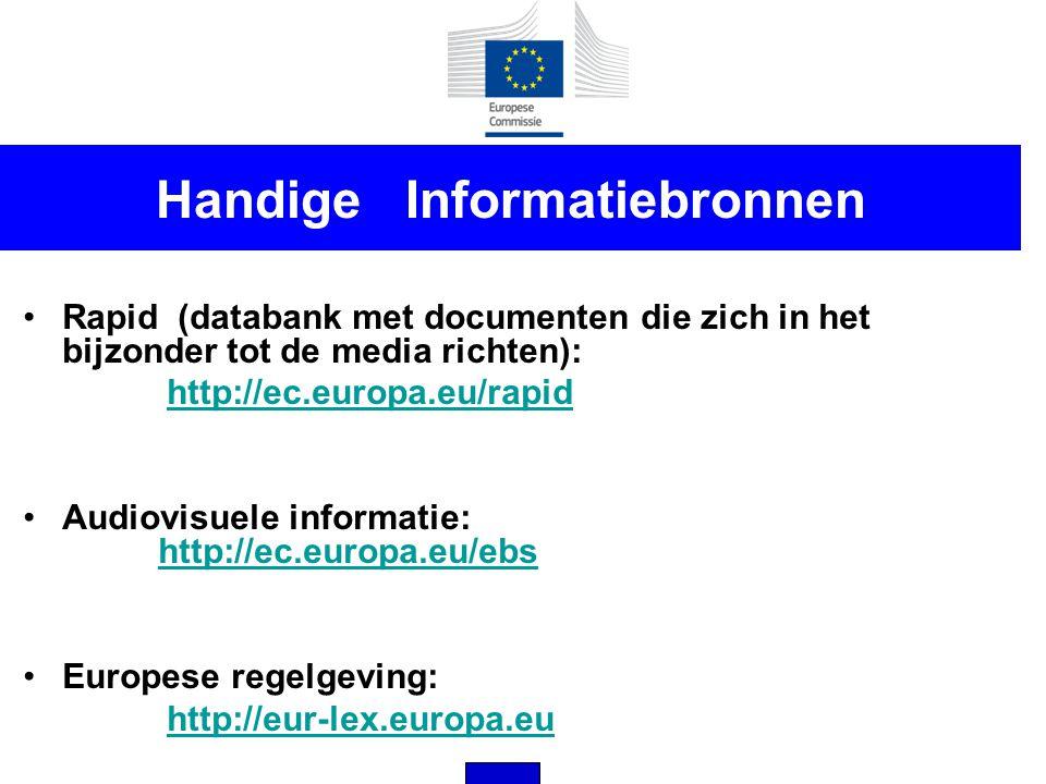 Handige Informatiebronnen •Rapid (databank met documenten die zich in het bijzonder tot de media richten): http://ec.europa.eu/rapid •Audiovisuele inf