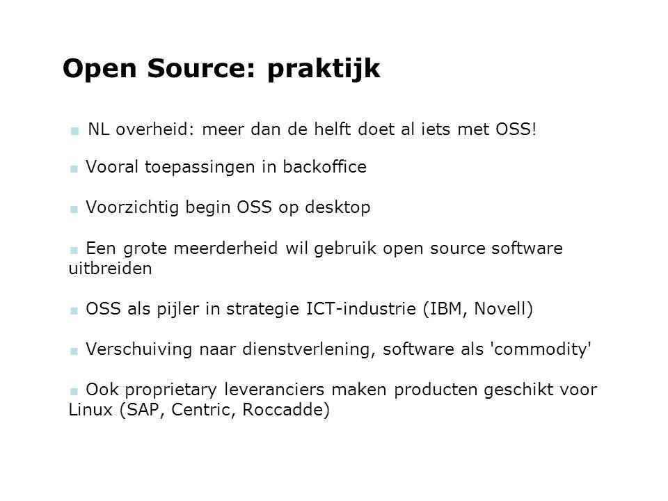 woensdag 29 september 2004 Open Source: praktijk  NL overheid: meer dan de helft doet al iets met OSS!  Vooral toepassingen in backoffice  Voorzich