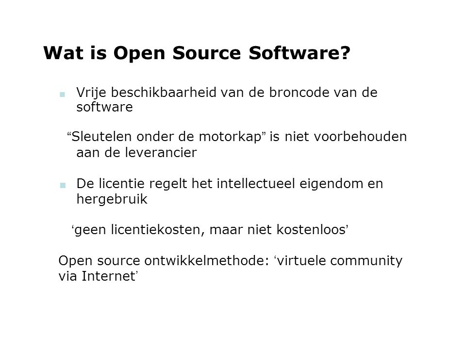 woensdag 29 september 2004 Wat is Open Source Software.