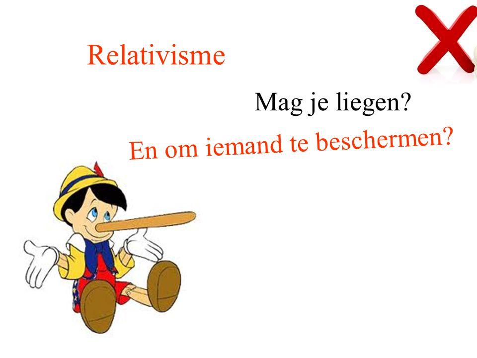 Relativisme Mag je liegen? En om iemand te beschermen?