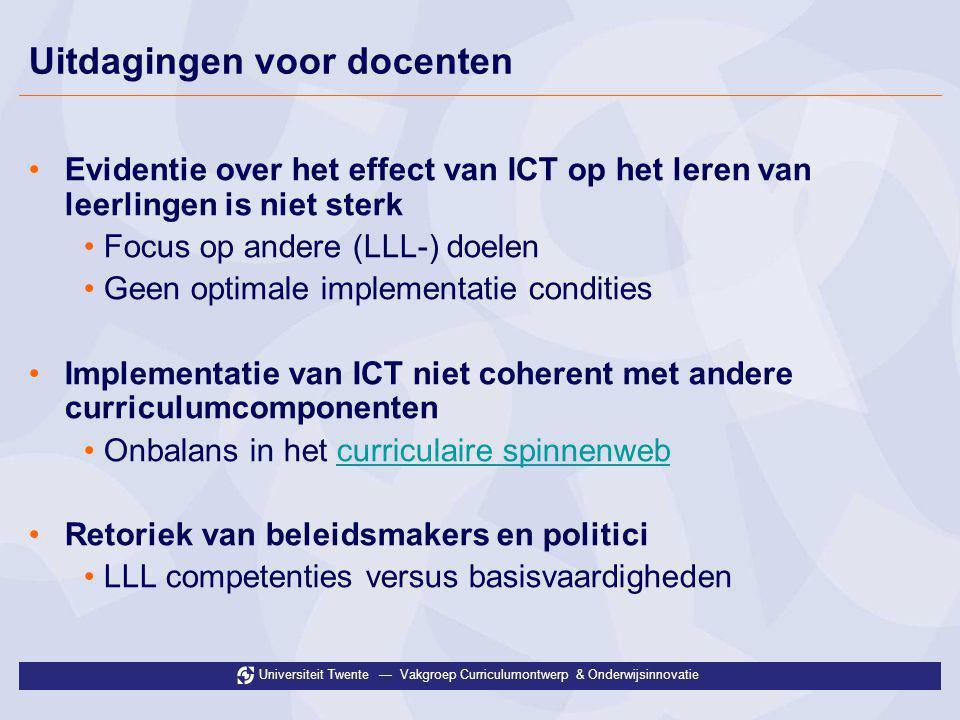 Universiteit Twente — Vakgroep Curriculumontwerp & Onderwijsinnovatie Uitdagingen voor docenten •Evidentie over het effect van ICT op het leren van le
