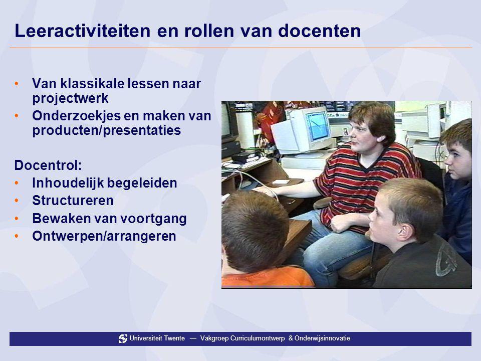 Universiteit Twente — Vakgroep Curriculumontwerp & Onderwijsinnovatie Innovatie en ICT integratie: docentfactoren •ICT integratie: Stages of adoption 1.Bewustwording 2.Leren 3.Begrijpen en toepassen 4.Zelfvertrouwen 5.Aanpassen 6.Creatieve toepassingen •Will, Skill & Tool modelWill, Skill & Tool model •Eerst: Skill – Tool (Stage 1-3) •Dan: Will (Stage 4- 6) •Leiderschap en ondernemerschap.