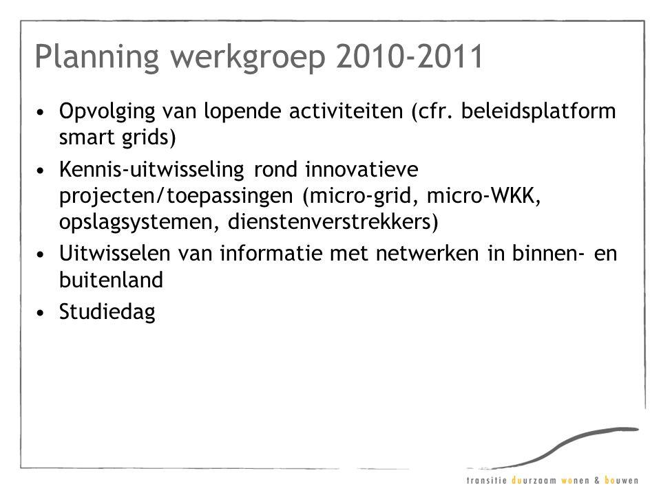 Planning werkgroep 2010-2011 •Opvolging van lopende activiteiten (cfr.