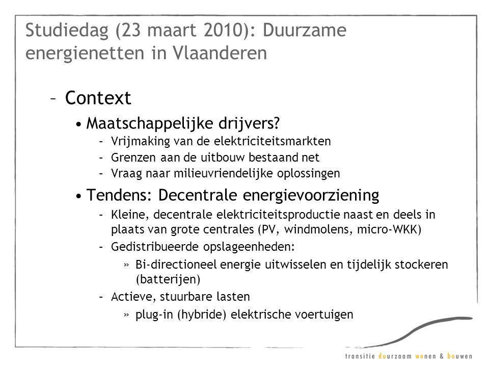Studiedag (23 maart 2010): Duurzame energienetten in Vlaanderen –Context •Maatschappelijke drijvers.