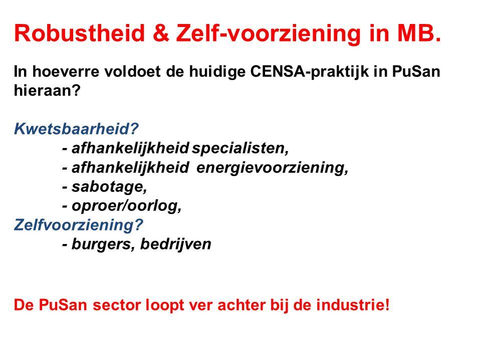 Robustheid & Zelf-voorziening in MB. In hoeverre voldoet de huidige CENSA-praktijk in PuSan hieraan? Kwetsbaarheid? - afhankelijkheid specialisten, -