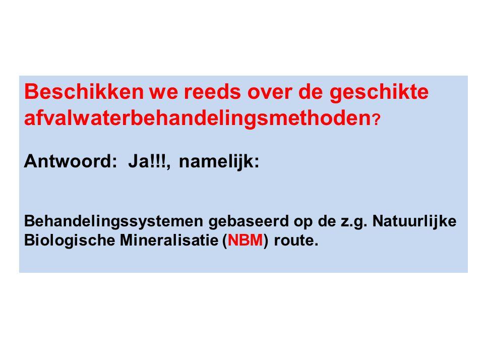 Beschikken we reeds over de geschikte afvalwaterbehandelingsmethoden ? Antwoord: Ja!!!, namelijk: Behandelingssystemen gebaseerd op de z.g. Natuurlijk