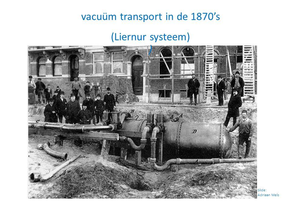 Slide: Adriaan Mels vacuüm transport in de 1870's (Liernur systeem) )