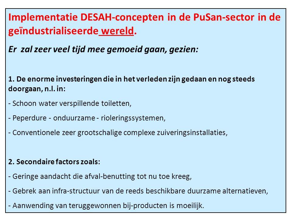 Implementatie DESAH-concepten in de PuSan-sector in de geïndustrialiseerde wereld. Er zal zeer veel tijd mee gemoeid gaan, gezien: 1. De enorme invest
