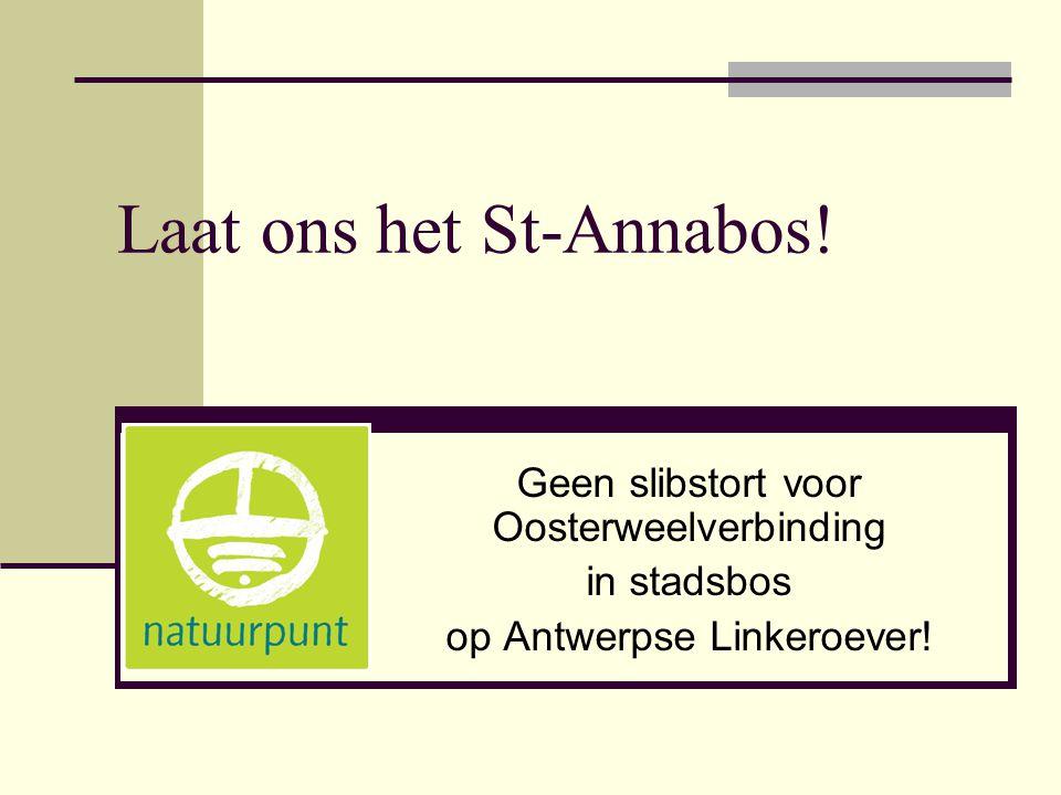Laat ons het St-Annabos! Geen slibstort voor Oosterweelverbinding in stadsbos op Antwerpse Linkeroever!