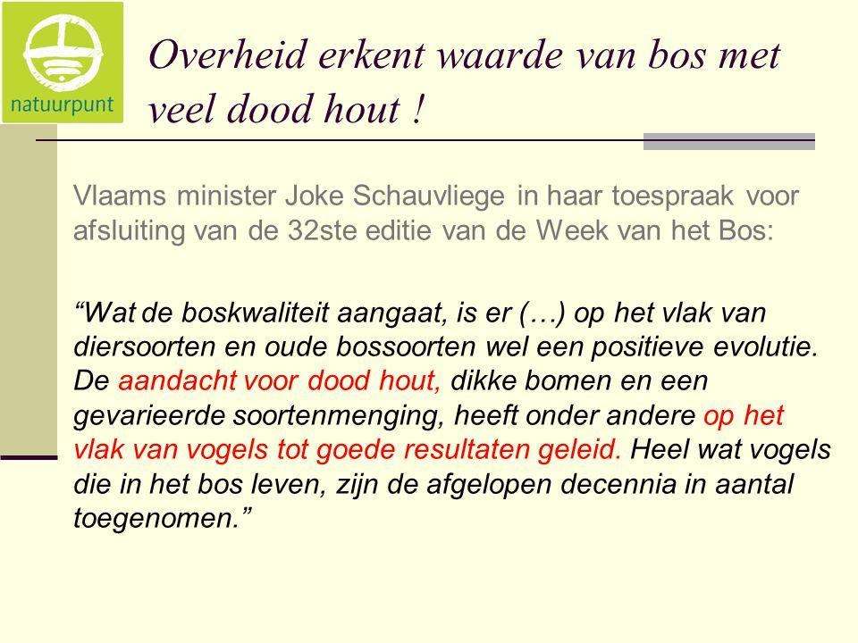 Overheid erkent waarde van bos met veel dood hout ! Vlaams minister Joke Schauvliege in haar toespraak voor afsluiting van de 32ste editie van de Week
