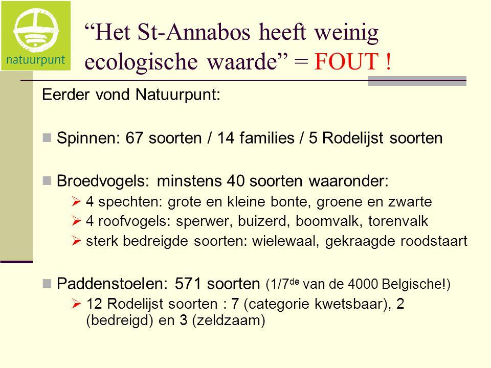 """""""Het St-Annabos heeft weinig ecologische waarde"""" = FOUT ! Eerder vond Natuurpunt:  Spinnen: 67 soorten / 14 families / 5 Rodelijst soorten  Broedvog"""