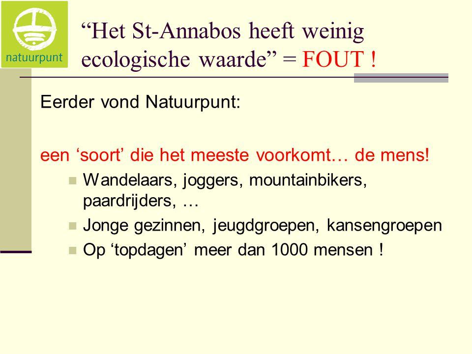 """""""Het St-Annabos heeft weinig ecologische waarde"""" = FOUT ! Eerder vond Natuurpunt: een 'soort' die het meeste voorkomt… de mens!  Wandelaars, joggers,"""