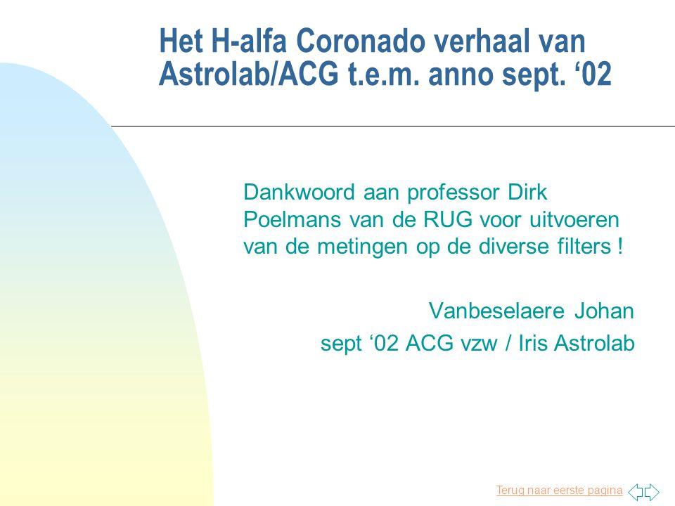 Terug naar eerste pagina Het H-alfa Coronado verhaal van Astrolab/ACG t.e.m. anno sept. '02 Dankwoord aan professor Dirk Poelmans van de RUG voor uitv