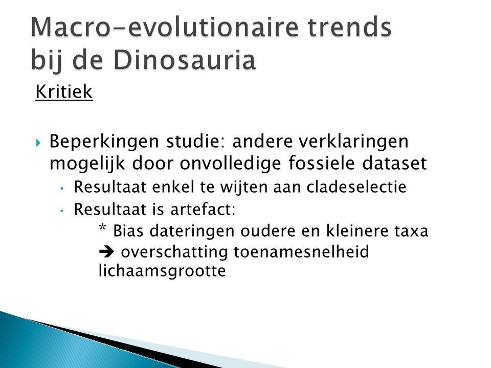 Kritiek  Beperkingen studie: andere verklaringen mogelijk door onvolledige fossiele dataset • Resultaat enkel te wijten aan cladeselectie • Resultaat