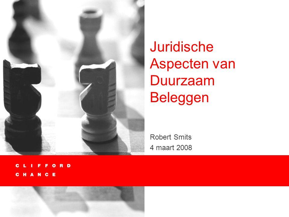 Juridische Aspecten van Duurzaam Beleggen Robert Smits 4 maart 2008