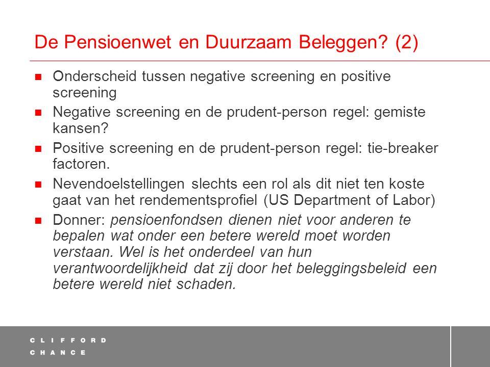 De Pensioenwet en Duurzaam Beleggen? (2)  Onderscheid tussen negative screening en positive screening  Negative screening en de prudent-person regel