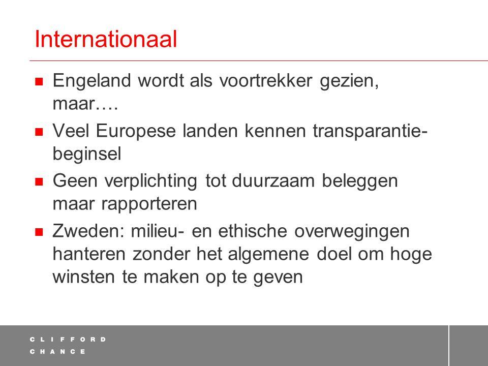 Internationaal  Engeland wordt als voortrekker gezien, maar….  Veel Europese landen kennen transparantie- beginsel  Geen verplichting tot duurzaam