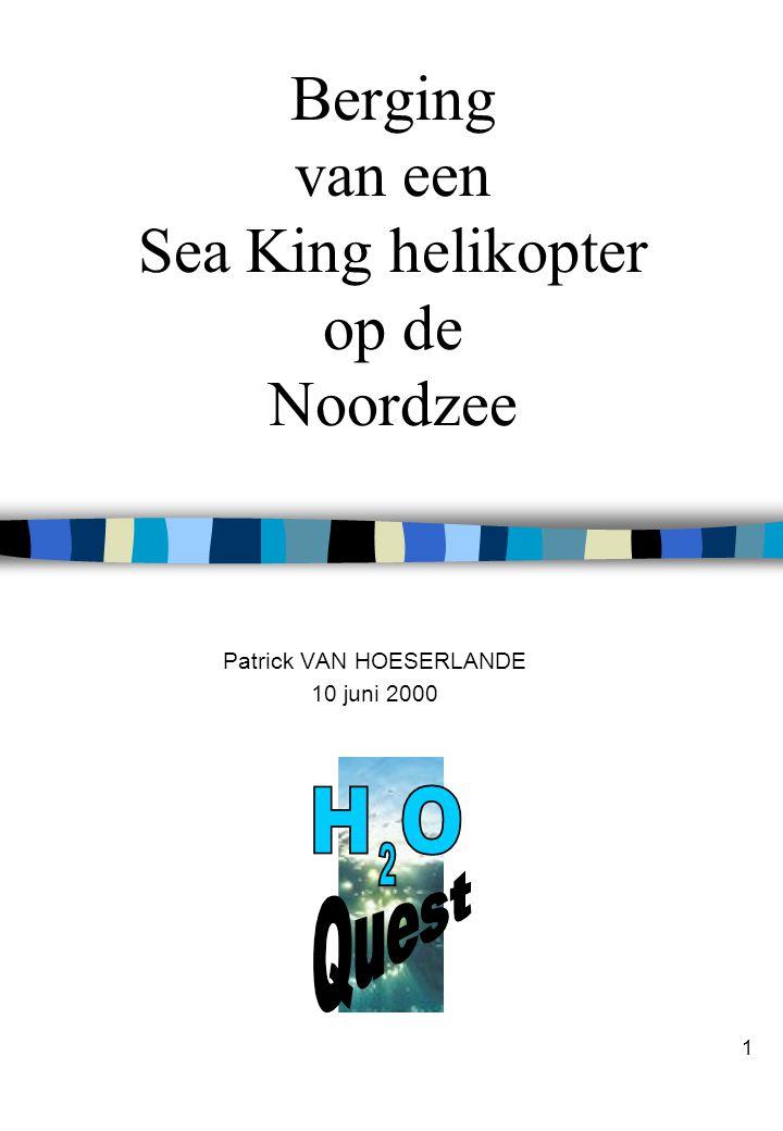 2 Projectidee n Situering van het project –het uitgangspunt is het ondernemingsplan van de firma H 2 O Quest –hypothetisch, maar mogelijk ditching scenario van een Sea King in de Noordzee –de helikopter moet gerecupereerd worden: •oorzaak van de ditching •terug vliegwaardig maken
