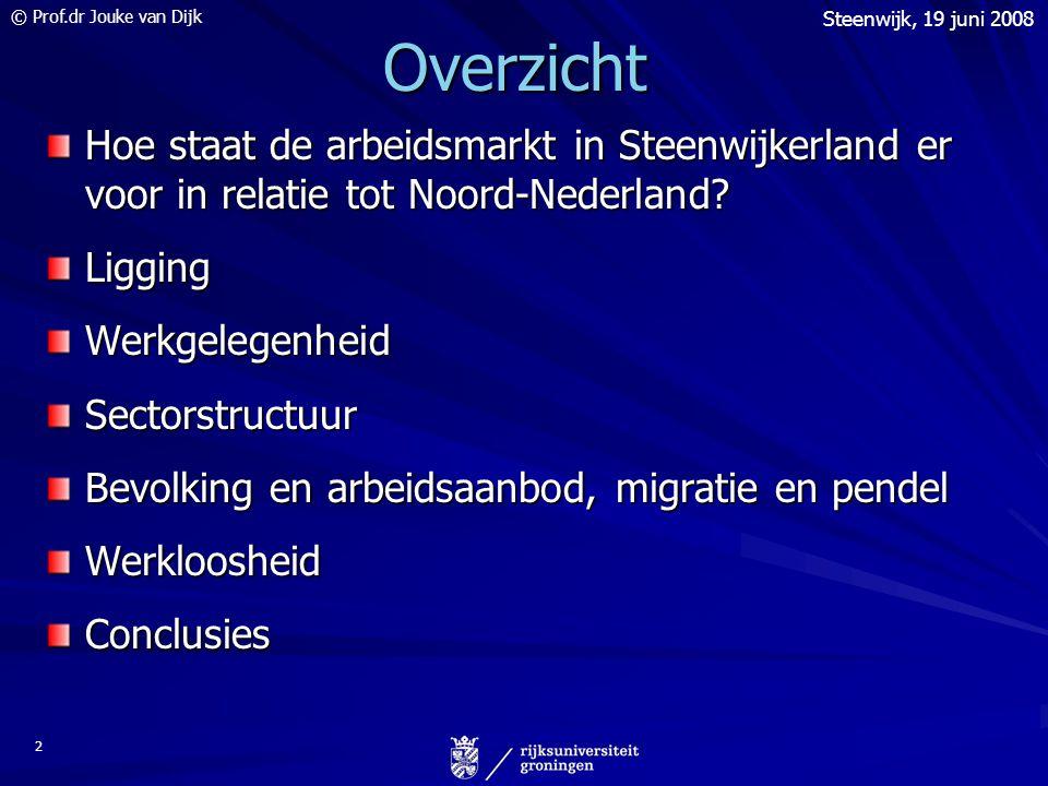 © Prof.dr Jouke van Dijk Steenwijk, 19 juni 2008 13 Arbeidsmarktontwikkelingen van Steenwijkerland in relatie tot Noord-Nederland Onderzoek in opdracht van de gemeente Steenwijkerland Perspresentatie Gemeentehuis, Steenwijk, 19 juni 2008 Prof.